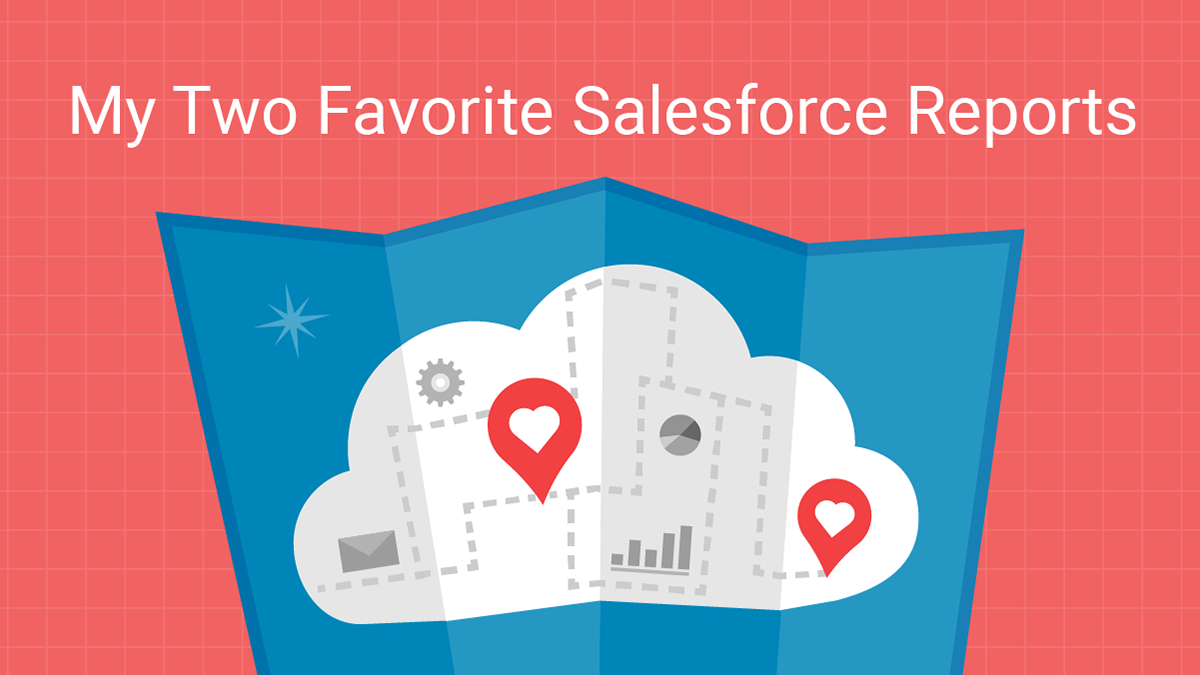 2 favorite salesforce reports