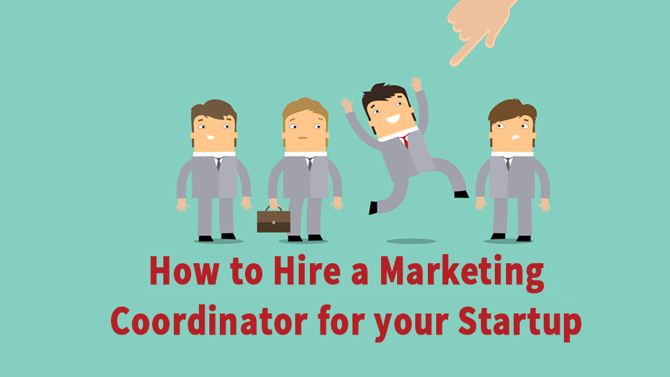 How-to-Hire-a-Marketing-Coordinator