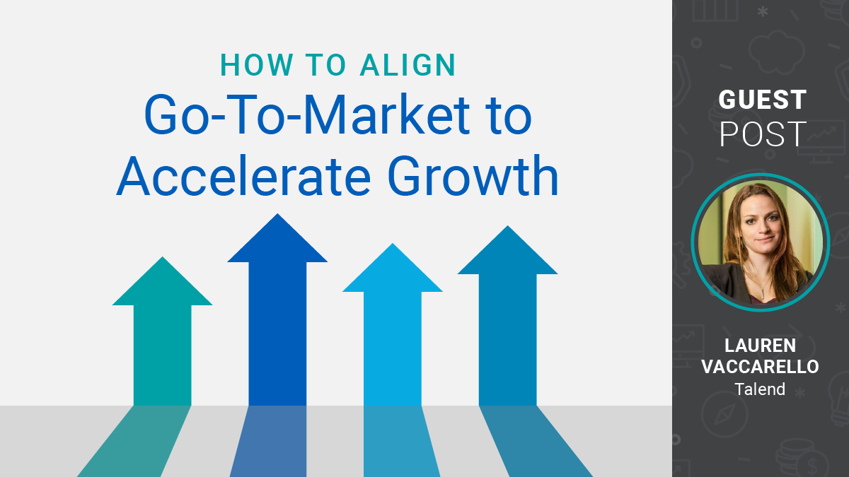 How to Align Go-to-Market to Accelerate Growth