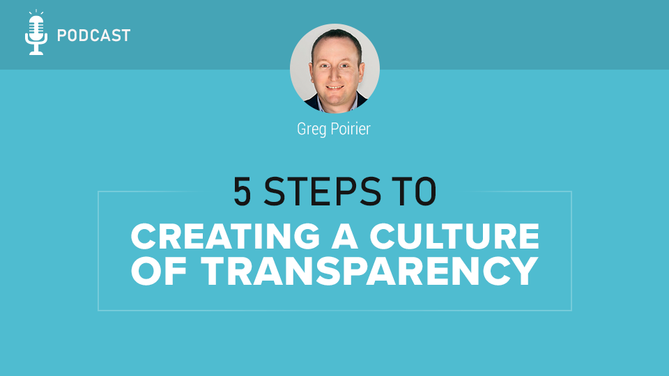 5 Steps to Creating a Culture of Transparency