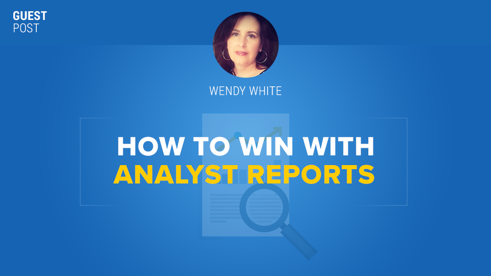 How to Win with Analyst Report Wendy White