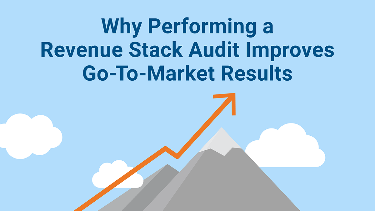 How to Perform a Revenue Stack Audit to Shape your Go-To-Market Strategy