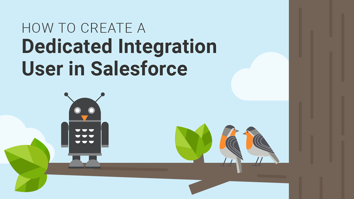 How to Create a Dedicated Integration User in Salesforce