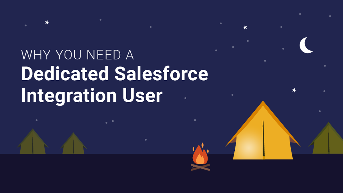 Why You Need A Dedicated Salesforce Integration User