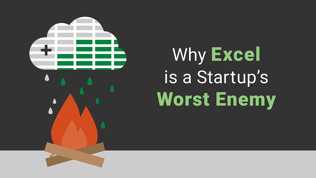 Why Excel is a startups worst enemy