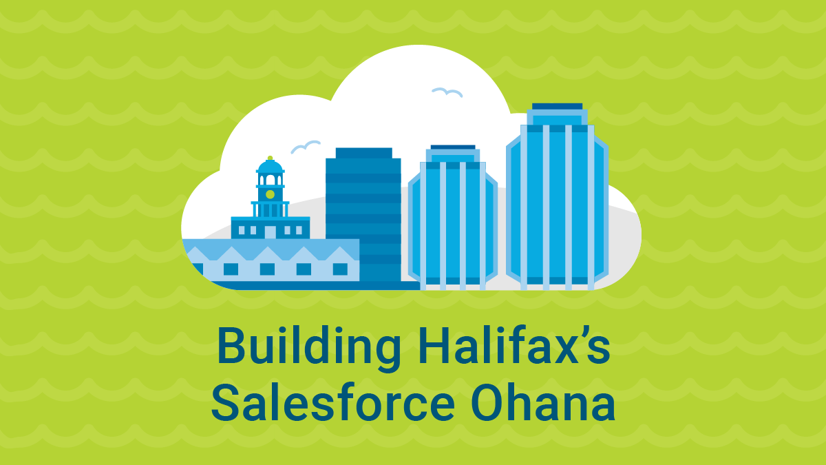 Building Halifax's Salesforce Ohana