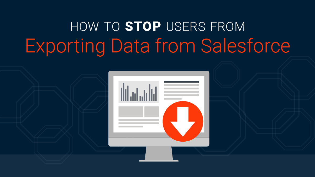 How to Stop Users from Exporting Data from Salesforce