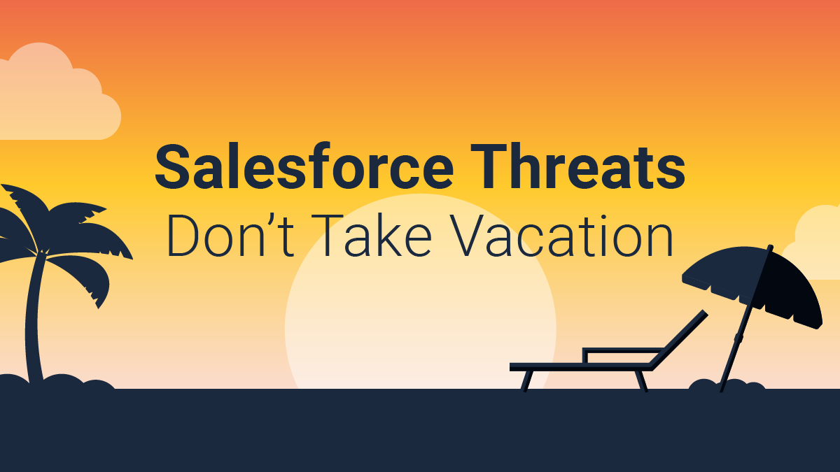 Salesforce threats don't take vacation blog post
