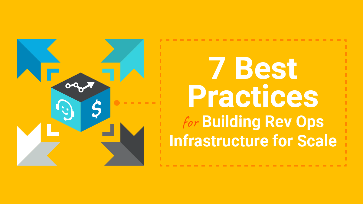 7 best practices for Rev Ops Infrastructure for scale