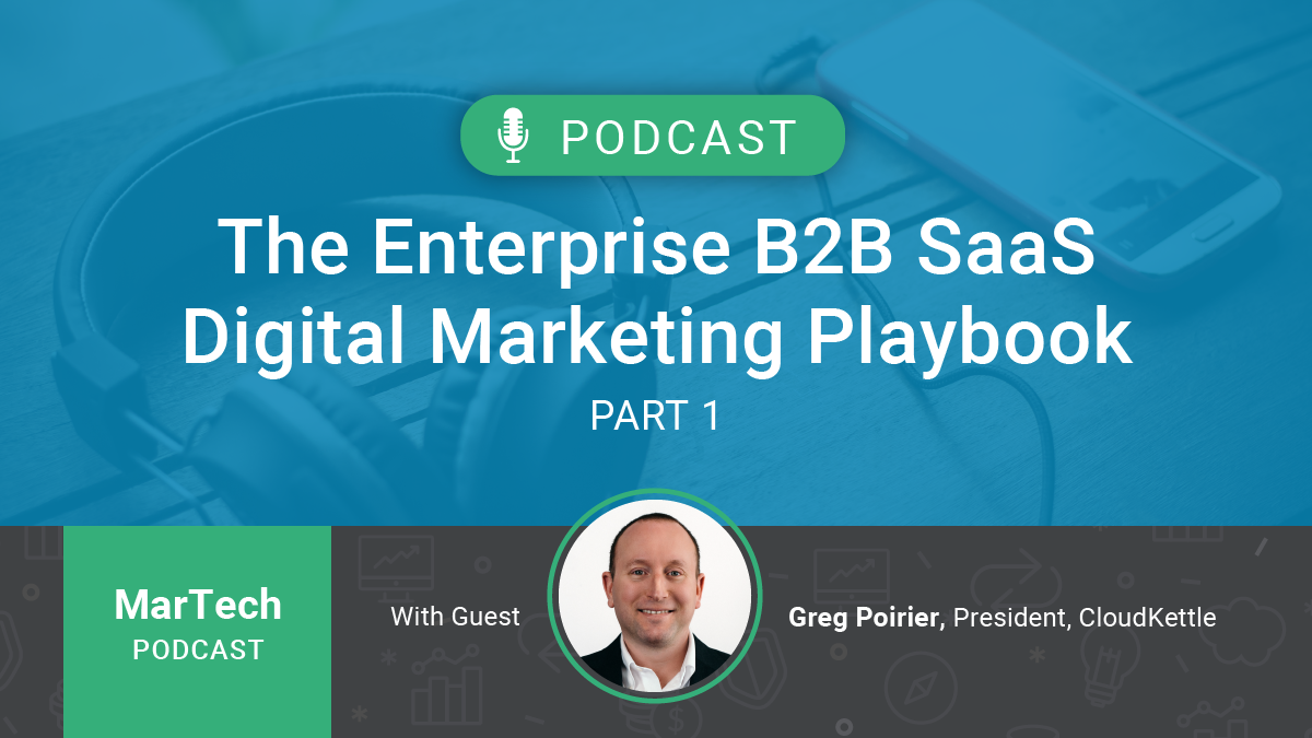 MarTech Podcast | The Enterprise B2B SaaS Digital Marketing Playbook