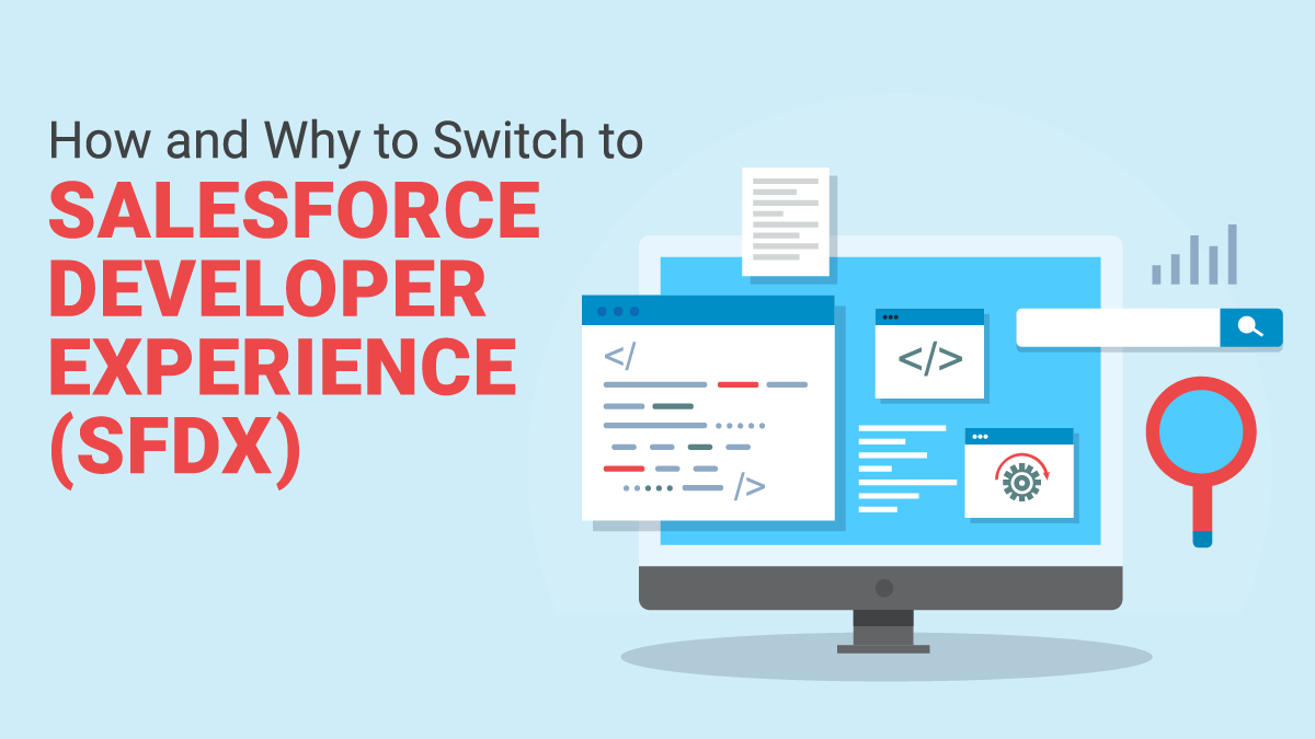 How and Why to Switch to Salesforce Developer Experience (SFDX)