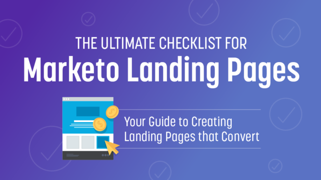 The Ultimate Checklist for Marketo Landing Pages