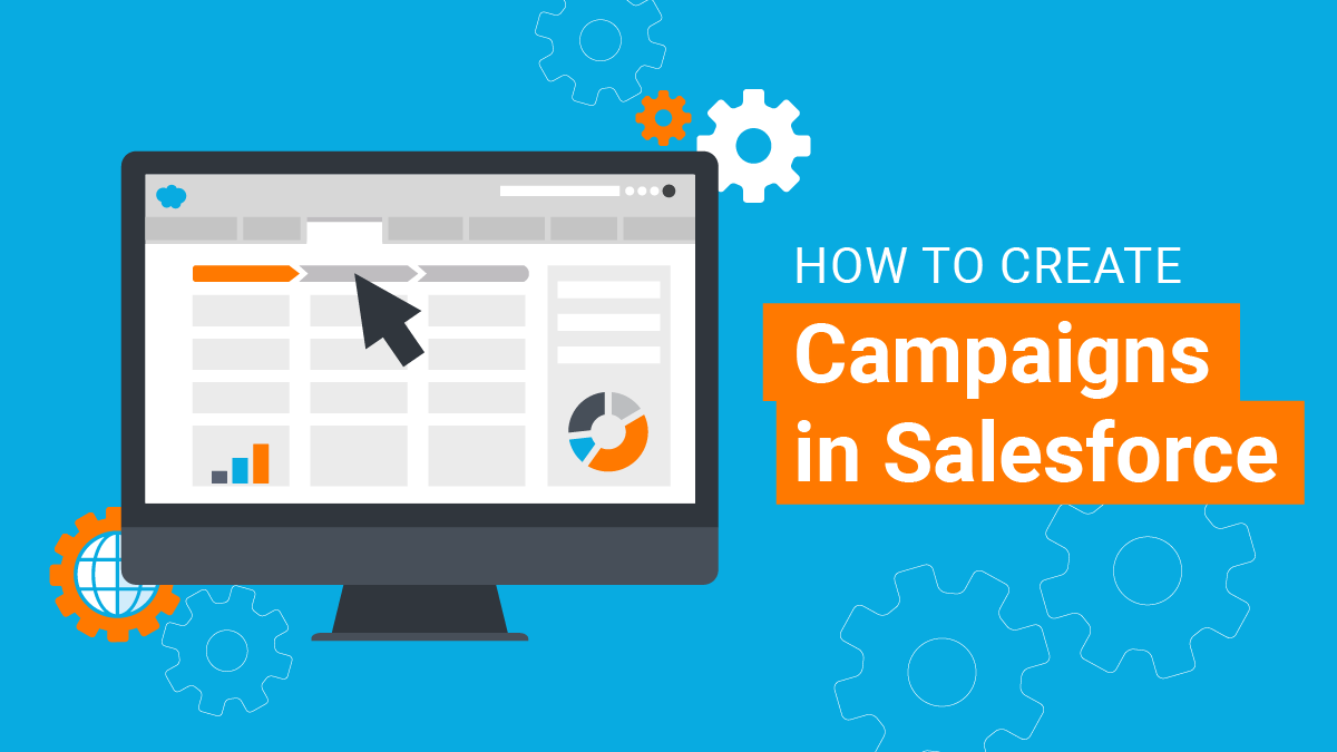 How to Create Campaigns in Salesforce