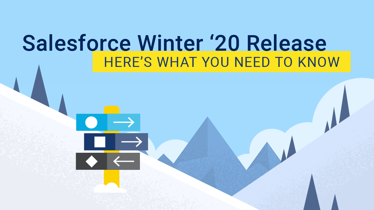 Salesforce Winter '20 Release: Here's What You Need to Know
