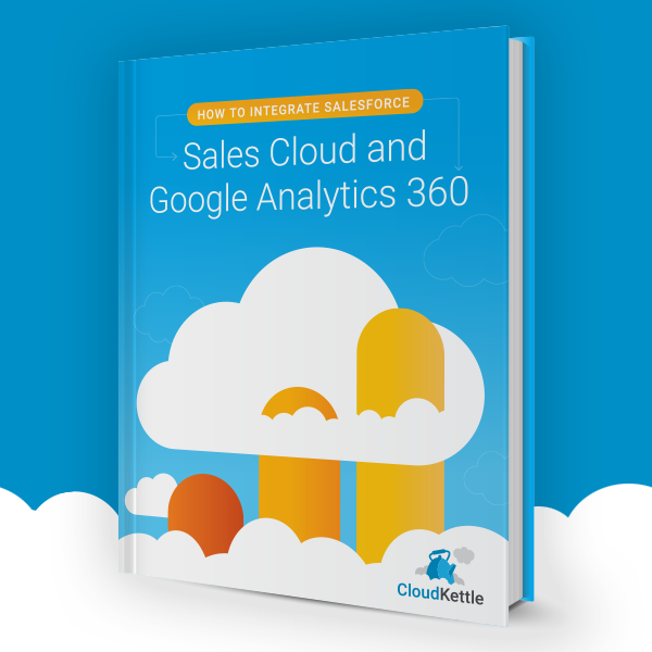 Sales Cloud and Google Analytics 360 integration