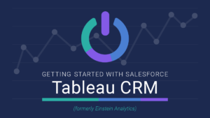 Getting_started_Tableau_CRM_formerly_Einstein_Analytics