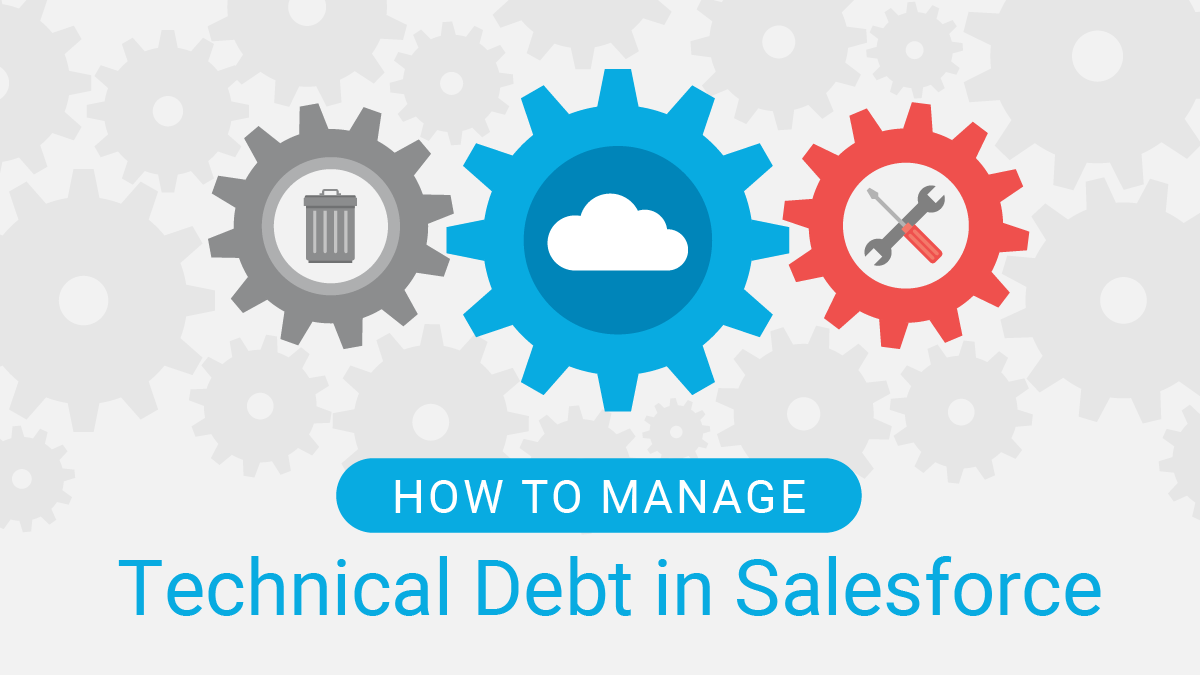 How to Manage Technical Debt in Salesforce