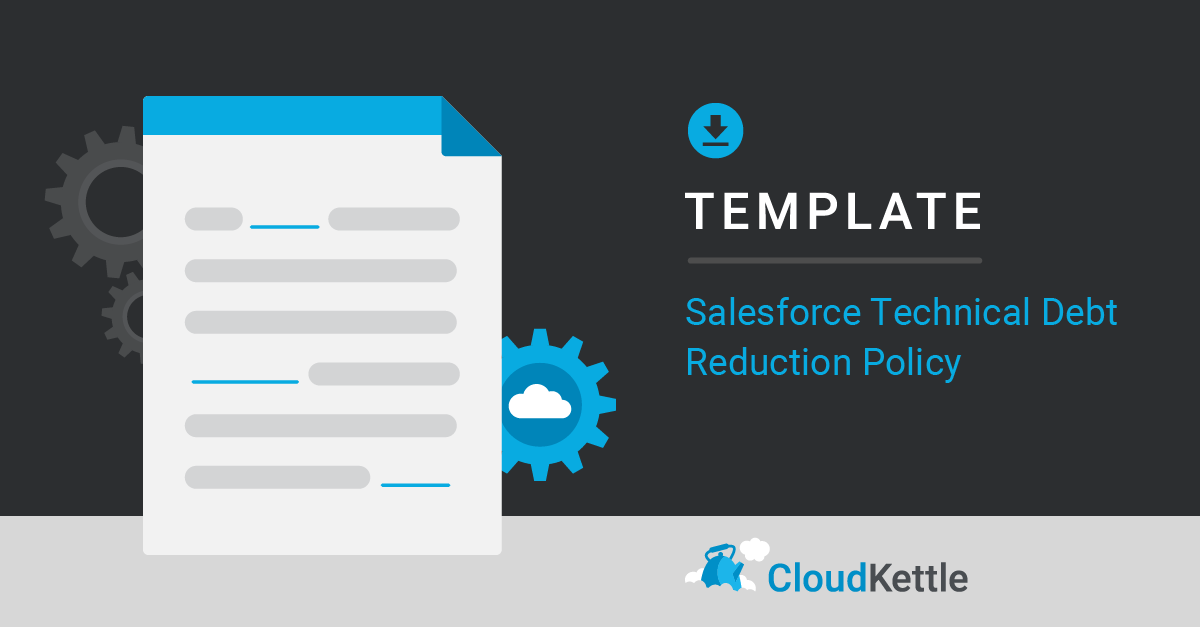 New Template: Salesforce Technical Debt Reduction Policy