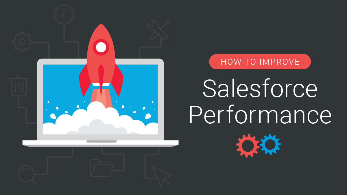 how to speed up your salesforce org