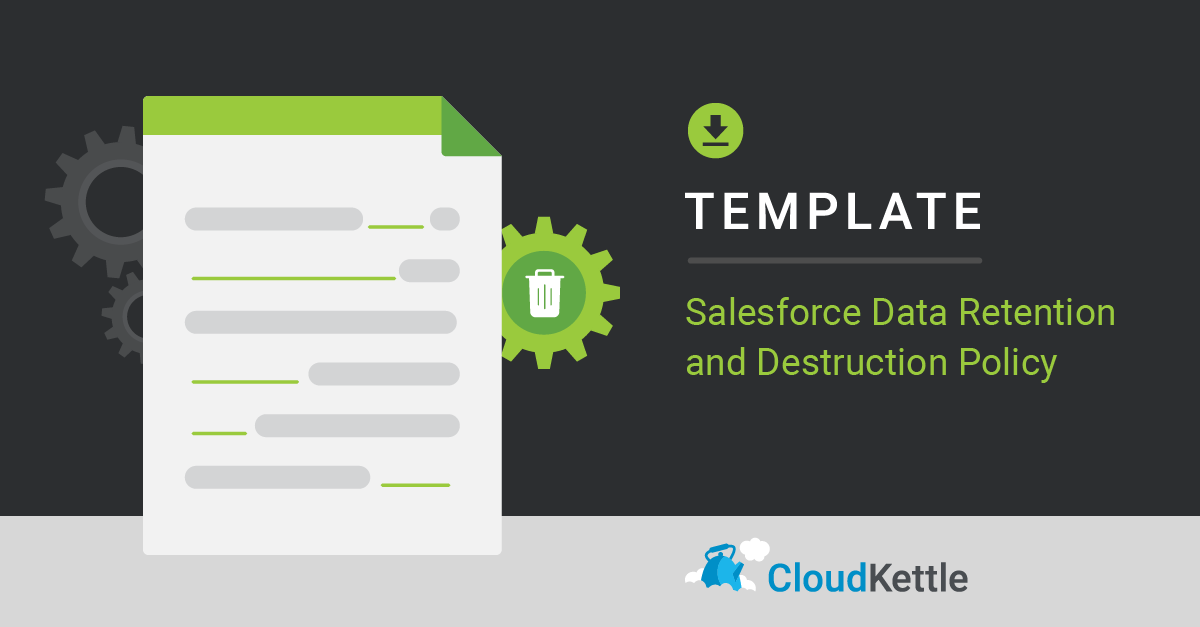 New Template: Salesforce Data Retention and Destruction policy