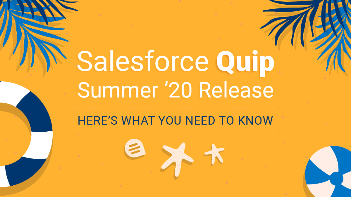 Salesforce Quip Summer '20 Release: Here's What You Need to Know