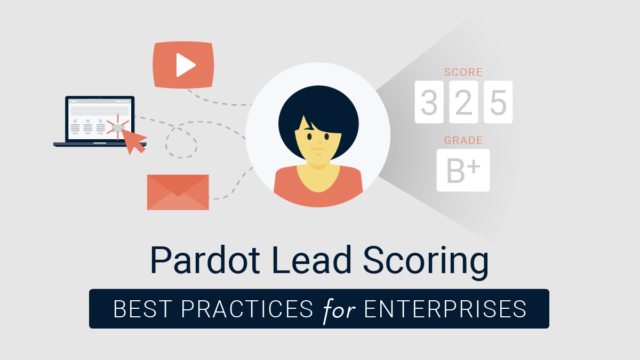 Pardot Lead Scoring: Best Practices for Enterprises