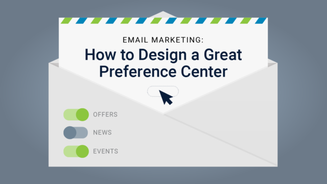 Email Marketing: How to Design a Great Preference Center