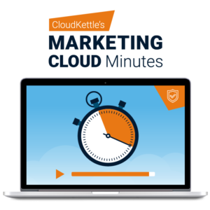 Marketing Cloud Minutes CloudKettle