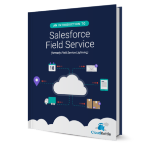 Guide to Salesforce Field Service