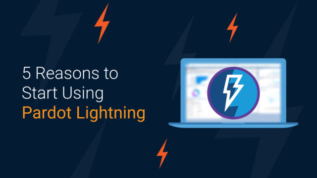 5 reasons to use Pardot Lightning