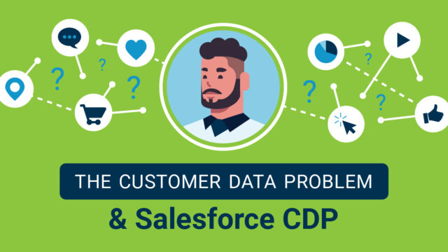 The Customer Data Problem and Salesforce CDP