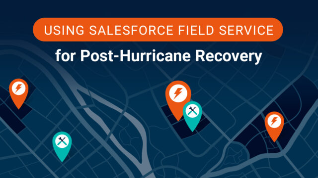 Using Field Service for Post Hurricane Recovery