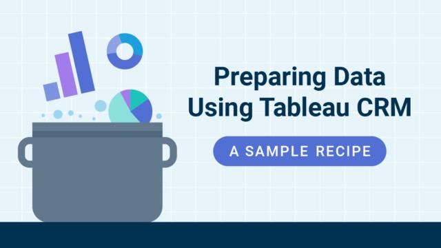 Preparing Data Using Tableau CRM: A Sample Recipe